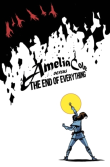 Amelia Cole Versus The End Of Everything, Paperback / softback Book