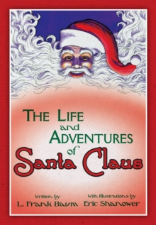 The Life & Adventures Of Santa Claus With Illustrations By Eric Shanower, Hardback Book