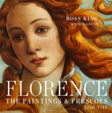 Florence : The Paintings & Frescoes, 1250-1743