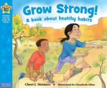 Grow Strong! : A Book About Healthy Habits, Paperback / softback Book