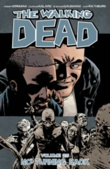 The Walking Dead Volume 25 : No Turning Back, Paperback Book