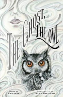 The Ghost, The Owl, Hardback Book