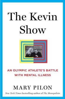 The Kevin Show : An Olympic Athlete's Battle with Mental Illness, Hardback Book