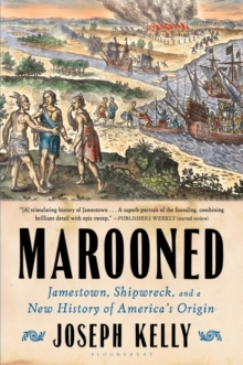 Marooned : Jamestown, Shipwreck, and a New History of America's Origin, Paperback / softback Book