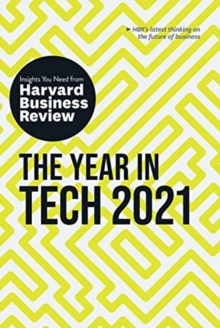 The Year in Tech, 2021: The Insights You Need from Harvard Business Review : The Insights You Need from Harvard Business Review