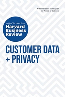 Customer Data and Privacy: The Insights You Need from Harvard Business Review : The Insights You Need from Harvard Business Review, Paperback / softback Book