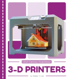 21st Century Inventions: 3-D Printers, Paperback / softback Book