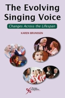 The Evolving Singing Voice : Changes Across the Lifespan, Paperback / softback Book