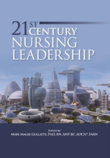 21st Century Nursing Leadership, Paperback / softback Book