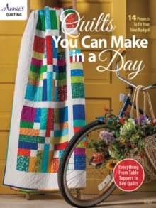 Quilts You Can Make in a Day : 14 Projects to Fit Your Time Budget