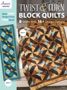 Twist & Turn Block Quilts : 8 Quilts with 16+ Design Options, Paperback / softback Book