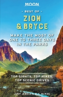 Moon Best of Zion & Bryce (First Edition) : Make the Most of One to Three Days in the Parks