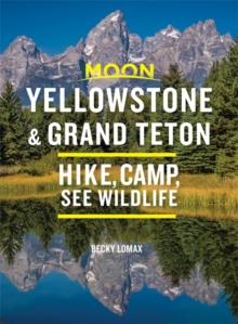 Moon Yellowstone & Grand Teton (Ninth Edition) : Hike, Camp, See Wildlife, Paperback / softback Book