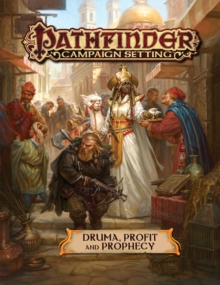 Pathfinder Campaign Setting: Druma: Profit and Prophecy, Paperback / softback Book