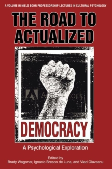 The Road to Actualized Democracy : A Psychological Exploration, Paperback / softback Book