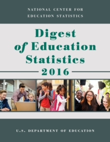 Digest of Education Statistics 2016, Paperback / softback Book