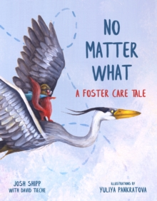 No Matter What : A Foster Care Tale, Hardback Book