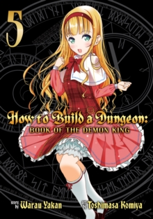 How to Build a Dungeon: Book of the Demon King Vol. 5, Paperback / softback Book