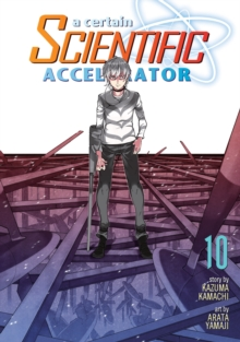 A Certain Scientific Accelerator Vol. 10, Paperback / softback Book