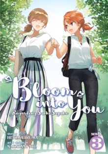Bloom Into You (Light Novel): Regarding Saeki Sayaka Vol.
