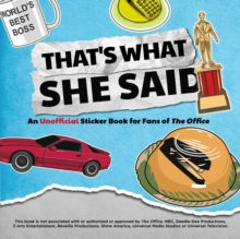 That's What She Said : An Unofficial Sticker Book for Fans of The Office