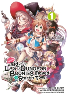 Suppose A Kid From The Last Dungeon Boonies Moved To A Starter Town 1 (manga), Paperback / softback Book