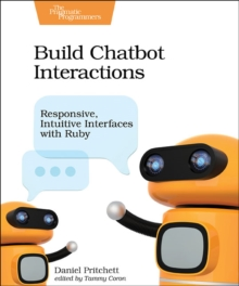 Build Chatbot Interactions, Paperback / softback Book
