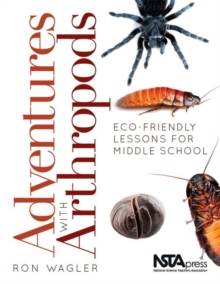 Adventures with Arthropods : Eco-Friendly Lessons for Middle School, Paperback / softback Book
