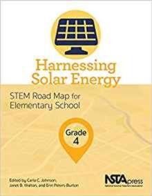 Harnessing Solar Energy, Grade 4 : STEM Road Map for Elementary School, Paperback / softback Book