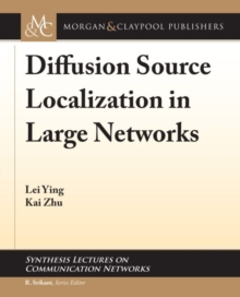 Diffusion Source Localization in Large Networks, Paperback / softback Book