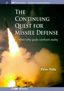 The Continuing Quest for Missile Defense : When Lofty Goals Confront Reality, Paperback / softback Book