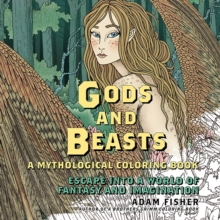 Gods & Beasts : A Mythological Coloring Book: Escape into a World of Fantasy and Imagination, Paperback / softback Book
