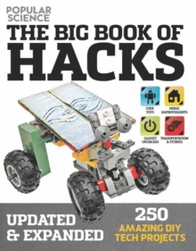 Big Book Of Hacks : 250 Amazing DIY Tech Projects, Paperback / softback Book