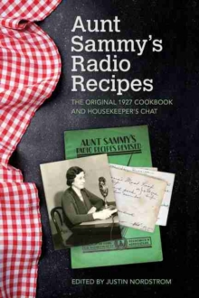 Aunt Sammy's Radio Recipes : The Original 1927 Cookbook and Housekeeper's Chat, Paperback / softback Book