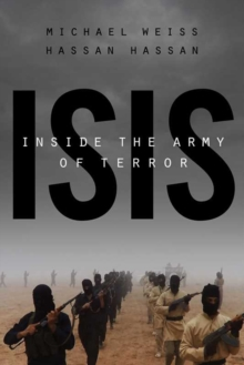 Isis: Inside The Army Of Terror : Updated Edition, Paperback Book