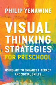 Visual Thinking Strategies for Preschool : Using Art to Enhance Literacy and Social Skills, Paperback / softback Book