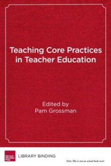 Teaching Core Practices in Teacher Education, Hardback Book