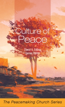 Culture of Peace : The Peacemaking Church Series, Paperback Book
