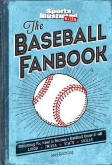 The Baseball Fanbook : Everything You Need to Know to Become a Hardball Know-It-All, Hardback Book