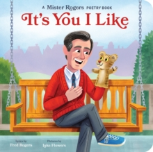 It's You I Like : A Mister Rogers Poetry Book