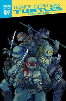 Teenage Mutant Ninja Turtles: Reborn, Vol. 1 - From The Ashes