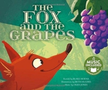 Fox and the Grapes (Classic Fables in Rhythm and Rhyme), Paperback / softback Book