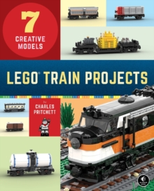 Lego Train Projects : 7 Creative Models, Paperback / softback Book