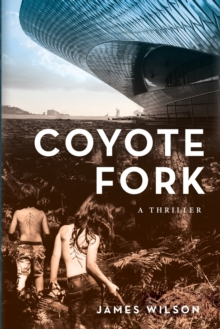 Coyote Fork : A Thriller, Paperback / softback Book