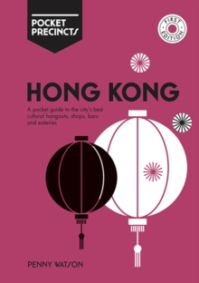 Hong Kong Pocket Precincts : A Pocket Guide to the City's Best Cultural Hangouts, Shops, Bars and Eateries, Paperback / softback Book