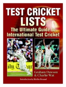 Test Cricket Lists : The Ultimate Guide to International Test Cricket, Paperback Book