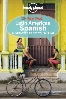 Lonely Planet Fast Talk Latin American Spanish, Paperback Book