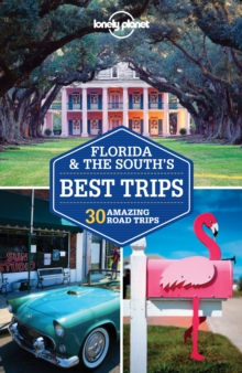 Lonely Planet Florida & the South's Best Trips, Paperback Book