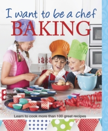 I Want to be a Chef - Baking, Paperback Book