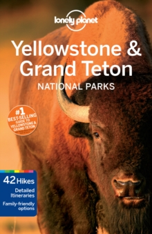 Lonely Planet Yellowstone & Grand Teton National Parks, Paperback Book